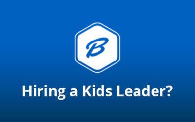 Hiring a Kids Leader?