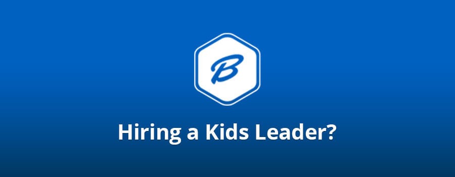 Hiring a Kids Leader?