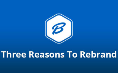 Three Reasons To Rebrand